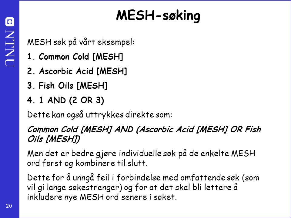 MESH-søking MESH søk på vårt eksempel: Common Cold [MESH]